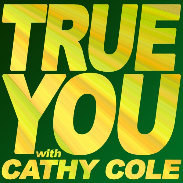 True You with Cathy Cole