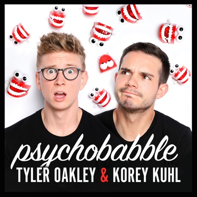 Psychobabble with Tyler Oakley & Korey Kuhl:Tyler Oakley, Korey Kuhl, and Cadence13