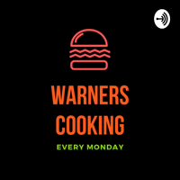 Warners Cooking podcast