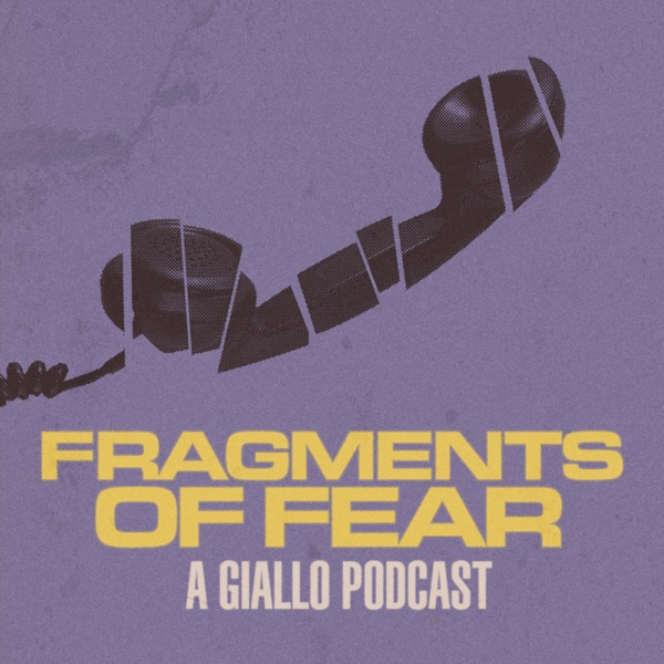 Fragments of Fear - A Giallo Podcast