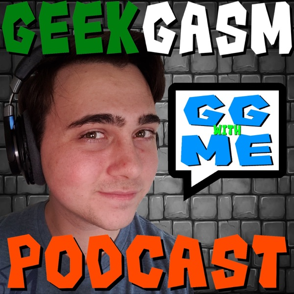 Geekgasm Podcast