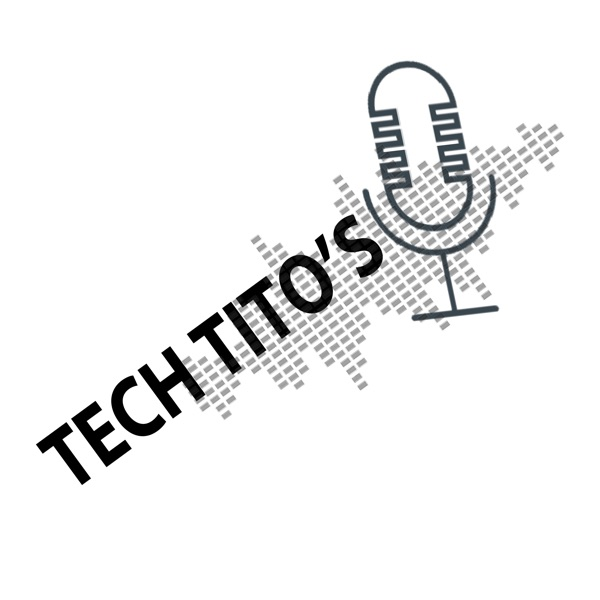 Tech Titos Podcast