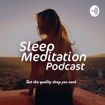 Sleep Meditation Podcast - Relaxing Nature Sounds and Ambient Music for Sleep - ASMR Sleep Triggers:ASMR Sleep Triggers