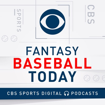 Fantasy Baseball Today Podcast:CBS Sports