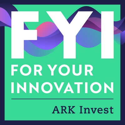 FYI - For Your Innovation:ARK Invest