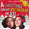 Sisqo and Tree Bird Present A Christmas Podcast Spectacular On Ice! (with Quinta Brunson and Kate Peterman)