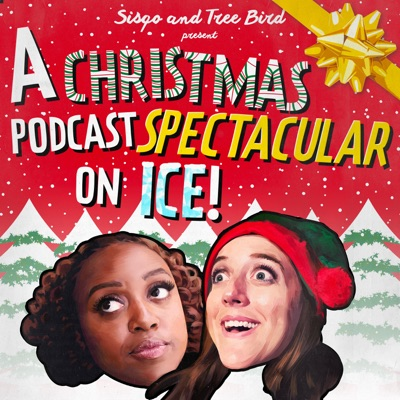 Sisqo and Tree Bird Present A Christmas Podcast Spectacular On Ice! (with Quinta Brunson and Kate Peterman):Starburns Audio