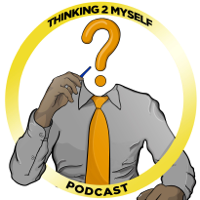 Thinking 2 Myself Podcast podcast