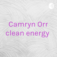 Camryn Orr clean energy podcast