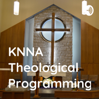 KNNA Theological Programming podcast