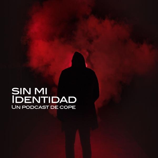 Sin mi identidad - COPE