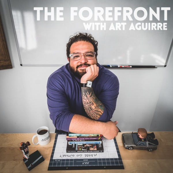The Forefront with Art Aguirre