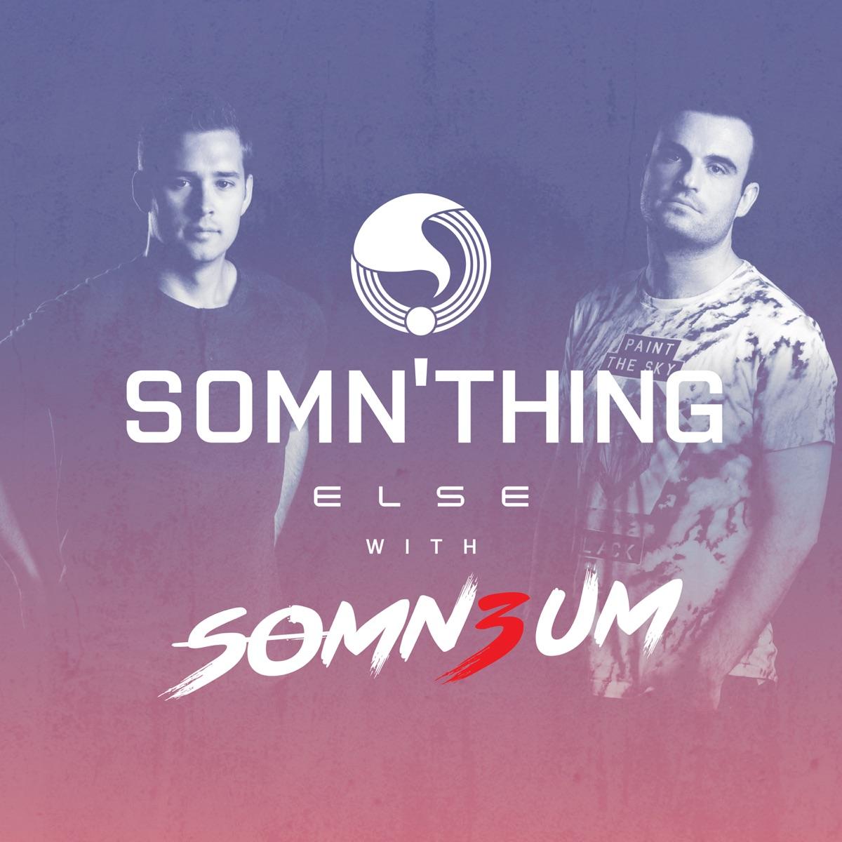 Somn'thing Else with Somn3um