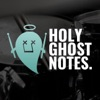 The Holy Ghost Notes Podcast