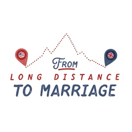 From Long Distance to Marriage: 36: E36: When to call it quits in a