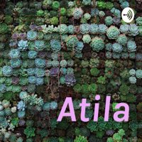 Atila podcast