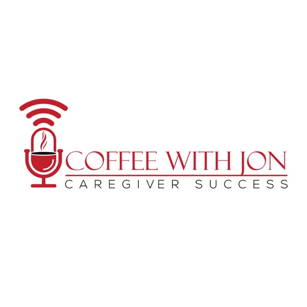 Coffee With Jon: Caregiver Success