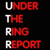 Under the Ring Report artwork