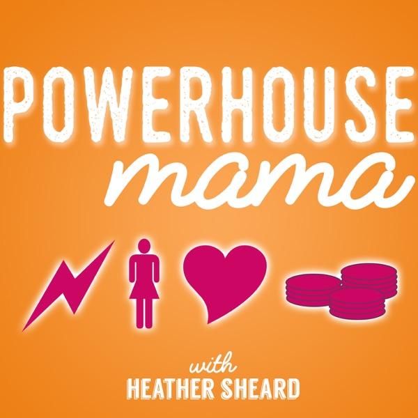 Powerhouse Mama