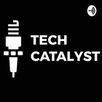 The Tech Catalyst Show podcast