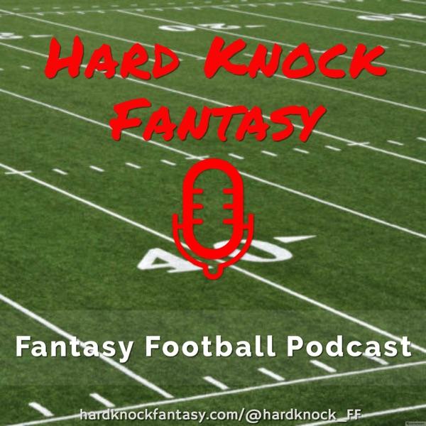 Hard Knock Fantasy - Fantasy Football Podcast