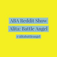 Alita Battle Angel Reddit Show podcast