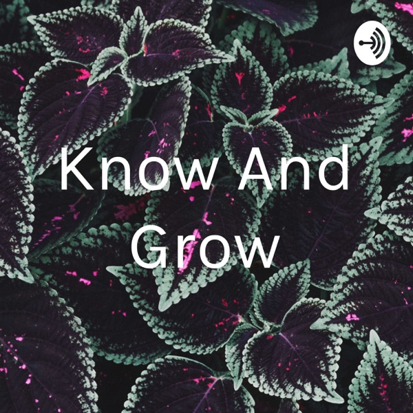 Know And Grow