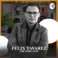 Felix Tavarez podcast