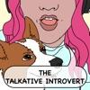 The Talkative Introvert