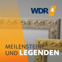 WDR 4 Meilensteine und Legenden podcast