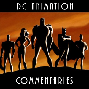 DC Animation Commentaries