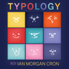 Typology - Ian Morgan Cron