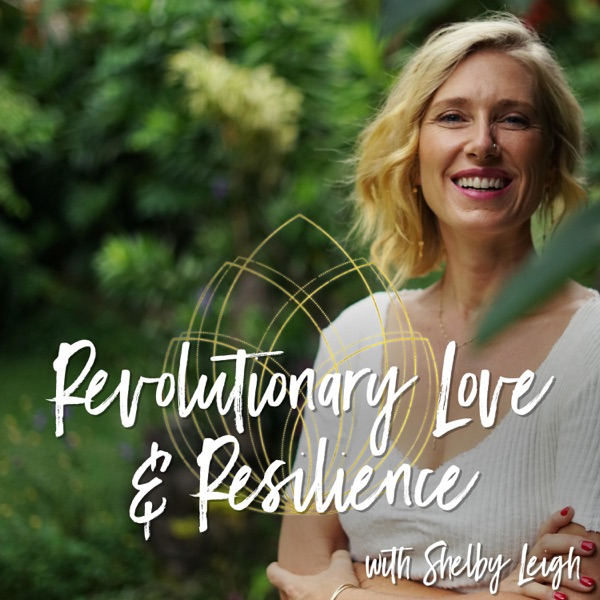 Revolutionary Love & Resilience