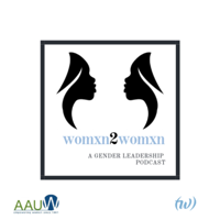 Womxn 2 Womxn: A Gender Leadership Podcast podcast
