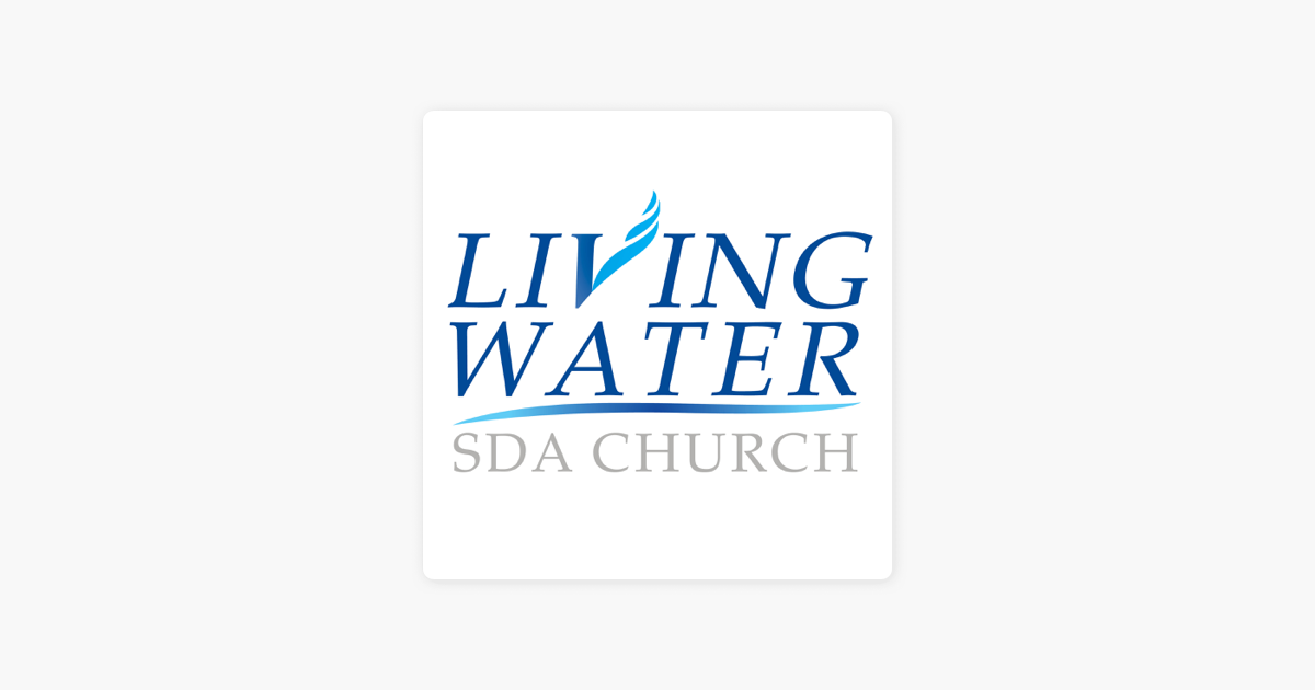 Living Water SDA Church Podcast on Apple Podcasts