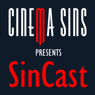 SinCast - Presented by CinemaSins:CinemaSins