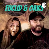 Euclid & Oaks podcast