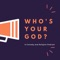 Who's Your God? A Comedy and Religion Podcast!