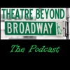 Theatre Beyond Broadway: The Podcast artwork