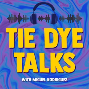 Tie Dye Talks with Miguel Rodriguez and Camila Ramos