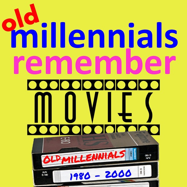 Old Millennials Remember Movies