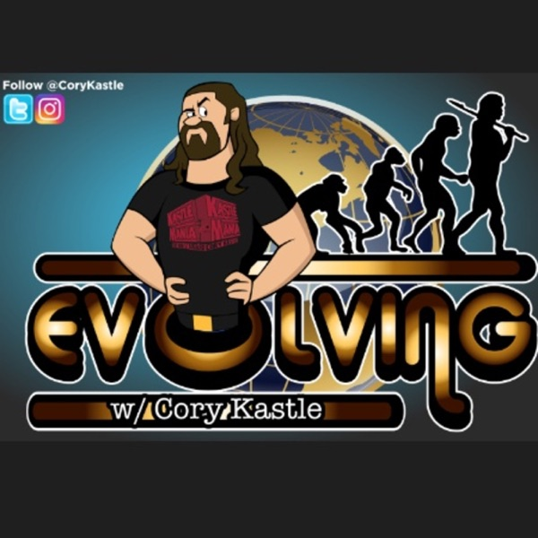 Evolving w/ Cory Kastle