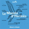 Podcasts from Le Monde d'Hermès - About a dream artwork