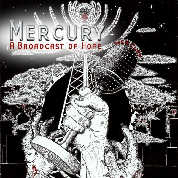 Mercury: A Broadcast of Hope