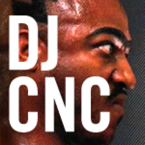 DJCNC Podcasts DJ CnC