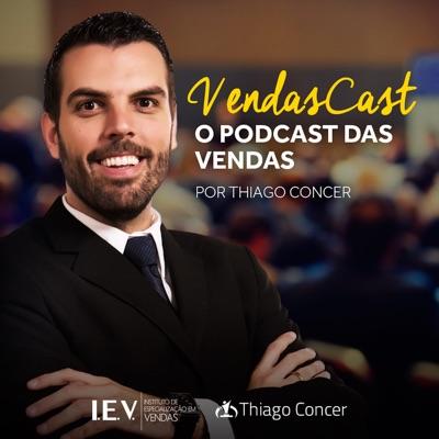 VendasCast - Podcast de Vendas:thiago concer