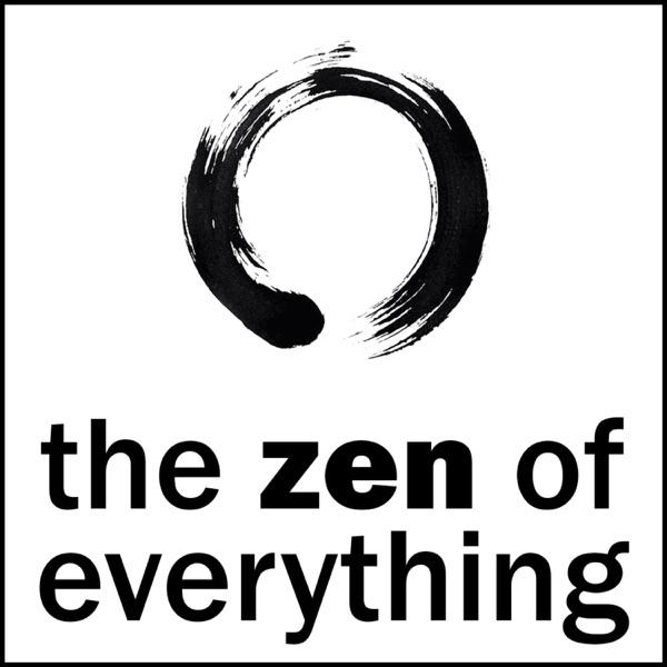 The Zen of Everything