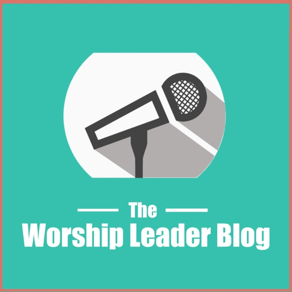 The Worship Leader Podcast