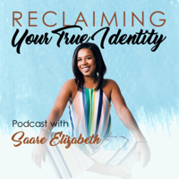 Reclaiming Your True Identity podcast