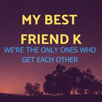 My Best Friend K podcast